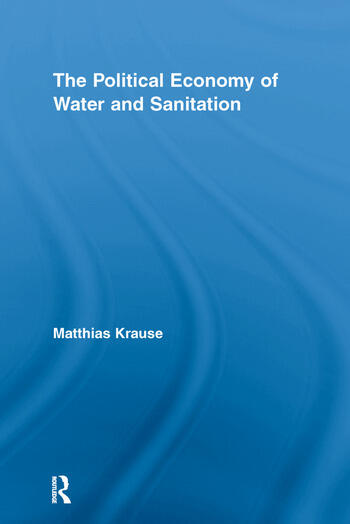 The Political Economy of Water and Sanitation book cover