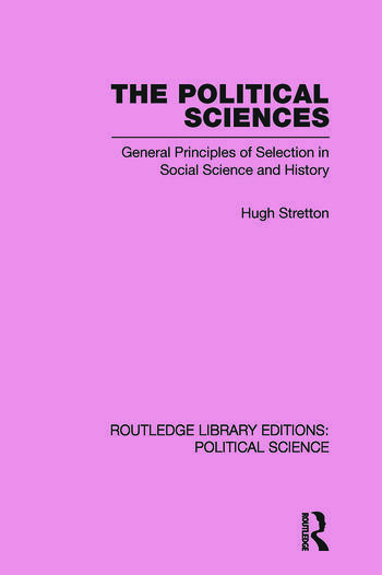 The Political Sciences Routledge Library Editions: Political Science vol 46 General Principles of Selection in Social Science and History book cover