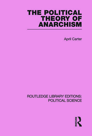 The Political Theory of Anarchism Routledge Library Editions: Political Science Volume 51 book cover