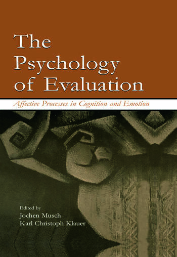 The Psychology of Evaluation Affective Processes in Cognition and Emotion book cover