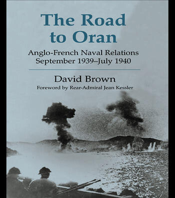 The Road to Oran Anglo-French Naval Relations, September 1939-July 1940 book cover