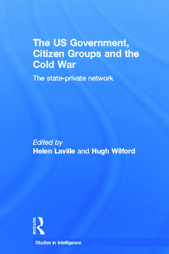 The US Government, Citizen Groups and the Cold War The State-Private Network book cover
