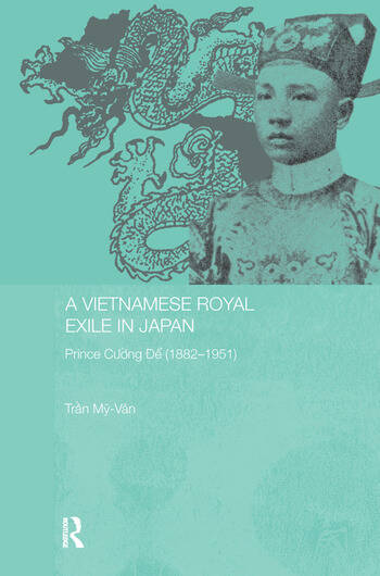 A Vietnamese Royal Exile in Japan Prince Cuong De (1882-1951) book cover