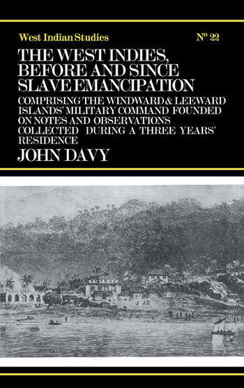 The West Indies Before and Since Slave Emancipation Comprising the Windward and Leeward Islands' Military Command..... book cover