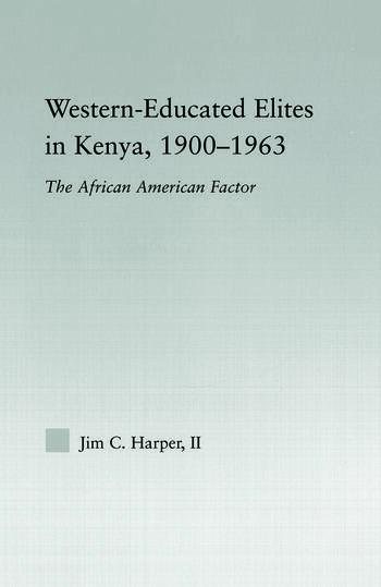 Western-Educated Elites in Kenya, 1900-1963 The African American Factor book cover