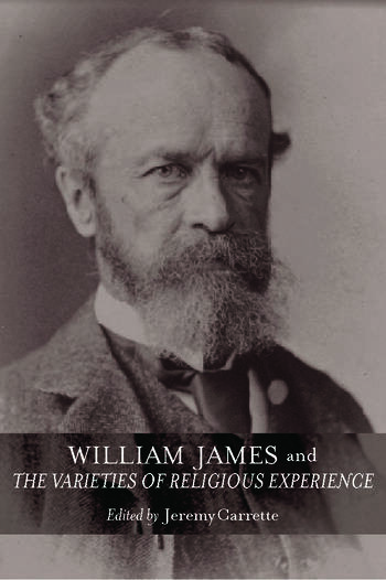 William James and The Varieties of Religious Experience A Centenary Celebration book cover