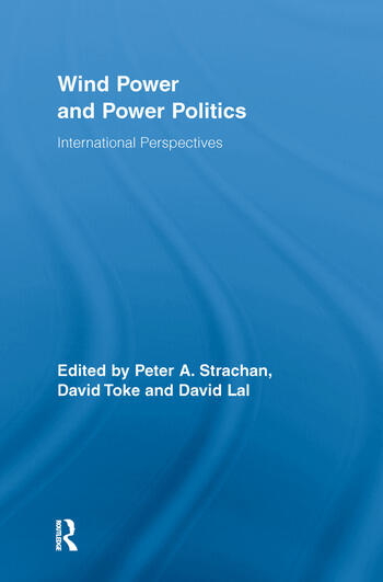 Wind Power and Power Politics International Perspectives book cover