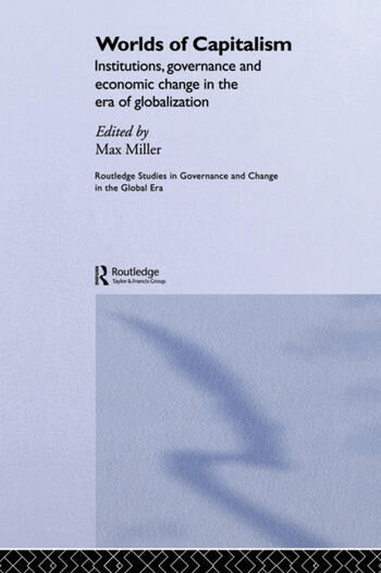 Worlds of Capitalism Institutions, Economic Performance and Governance in the Era of Globalization book cover