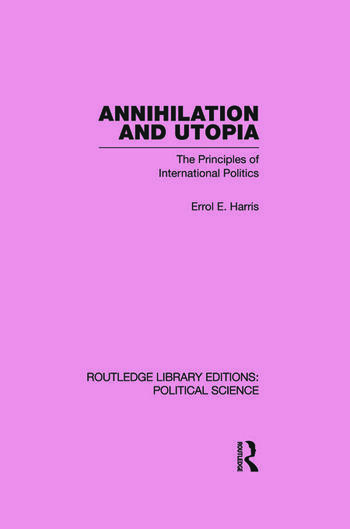 Annihilation and Utopia (Routledge Library Editions: Political Science Volume 8) book cover