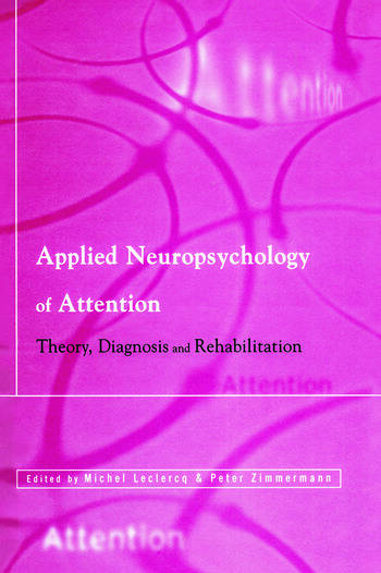 Applied Neuropsychology of Attention Theory, Diagnosis and Rehabilitation book cover
