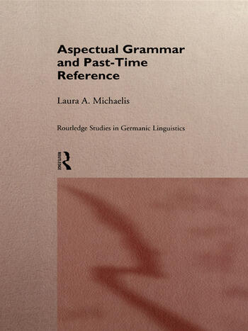 Aspectual Grammar and Past Time Reference book cover