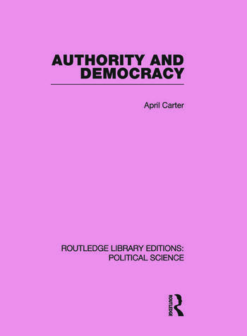Authority and Democracy (Routledge Library Editions: Political Science Volume 5) book cover