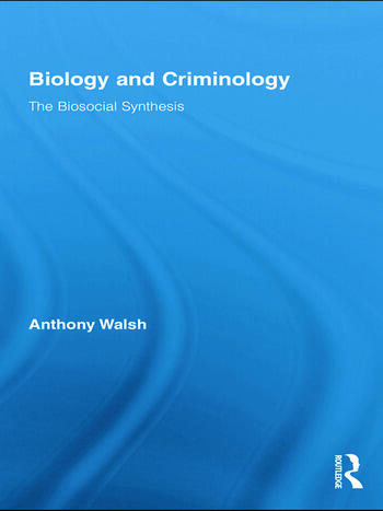 Biology and Criminology The Biosocial Synthesis book cover
