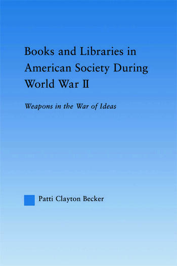 Books and Libraries in American Society during World War II Weapons in the War of Ideas book cover