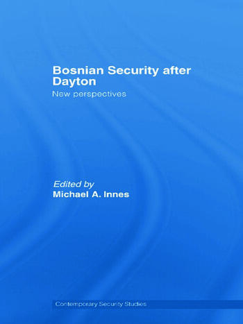 Bosnian Security after Dayton New Perspectives book cover