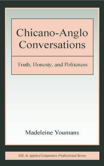Chicano-Anglo Conversations Truth, Honesty, and Politeness book cover