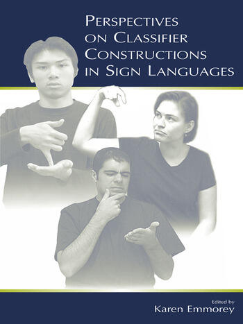 Perspectives on Classifier Constructions in Sign Languages book cover