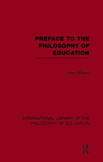Preface to the philosophy of education (International Library of the Philosophy of Education Volume 24) book cover