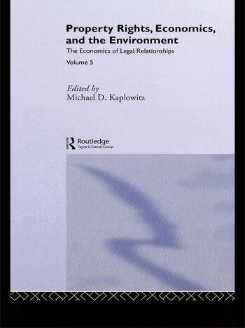 Property Rights, Economics and the Environment book cover