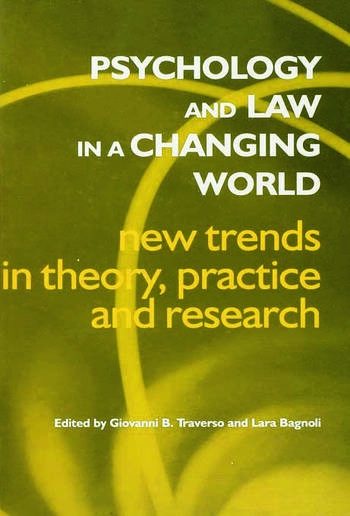 Psychology and Law in a Changing World: New Trends in Theory, Practice and Research