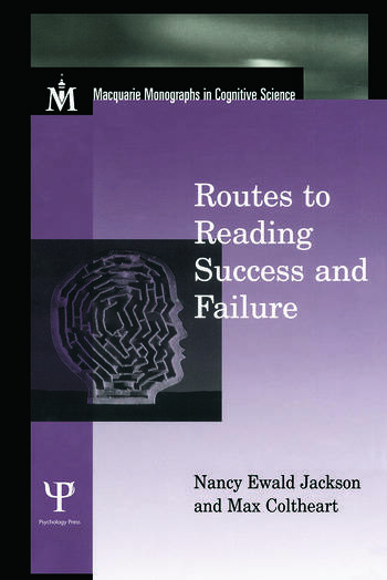 Routes To Reading Success and Failure Toward an Integrated Cognitive Psychology of Atypical Reading book cover