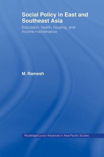Social Policy in East and Southeast Asia Education, Health, Housing and Income Maintenance book cover