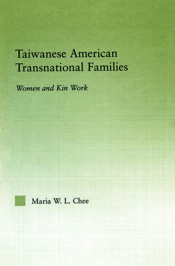Taiwanese American Transnational Families Women and Kin Work book cover