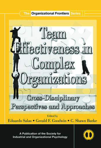 Team Effectiveness In Complex Organizations Cross-Disciplinary Perspectives and Approaches book cover