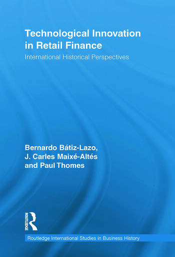 Technological Innovation in Retail Finance International Historical Perspectives book cover