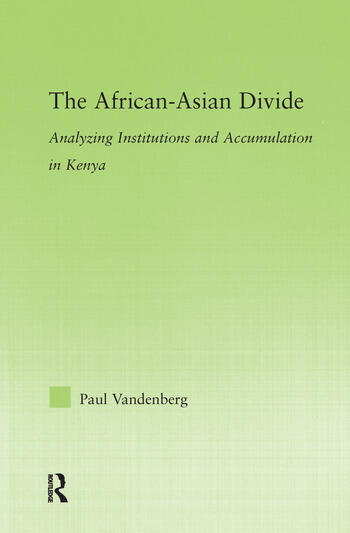 The African-Asian Divide Analyzing Institutions and Accumulation in Kenya book cover