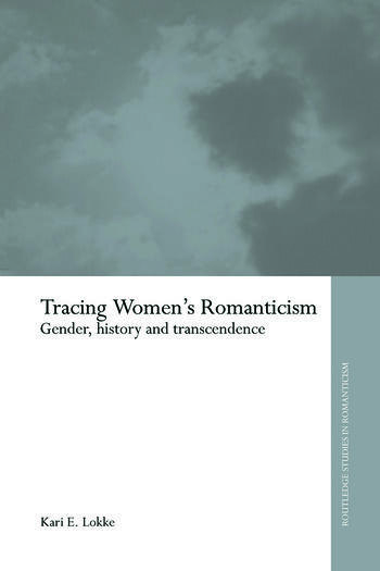 Tracing Women's Romanticism Gender, History, and Transcendence book cover