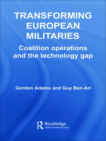 Transforming European Militaries Coalition Operations and the Technology Gap book cover