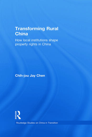 Transforming Rural China How Local Institutions Shape Property Rights in China book cover