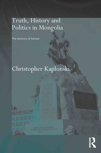Truth, History and Politics in Mongolia Memory of Heroes book cover