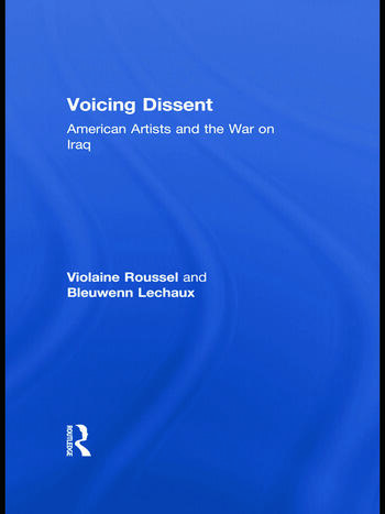 Voicing Dissent American Artists and the War on Iraq book cover