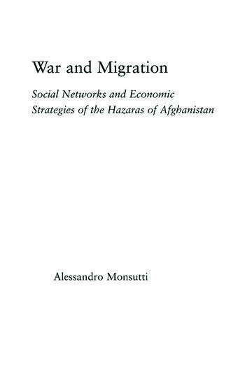 War and Migration Social Networks and Economic Strategies of the Hazaras of Afghanistan book cover