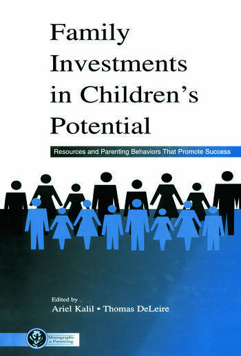 Family Investments in Children's Potential Resources and Parenting Behaviors That Promote Success book cover