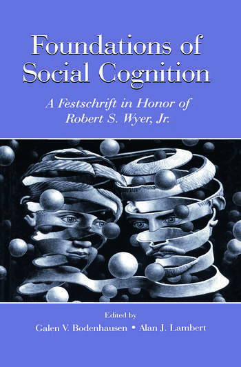 Foundations of Social Cognition A Festschrift in Honor of Robert S. Wyer, Jr. book cover