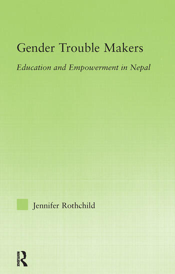 Gender Trouble Makers Education and Empowerment in Nepal book cover