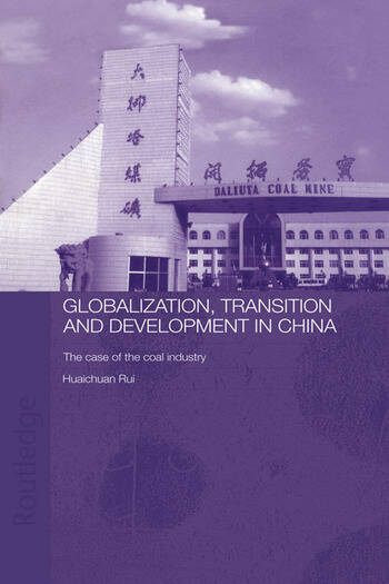 Globalisation, Transition and Development in China The Case of the Coal Industry book cover