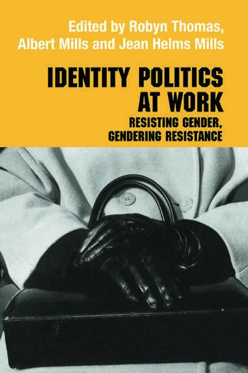 Identity Politics at Work Resisting Gender, Gendering Resistance book cover