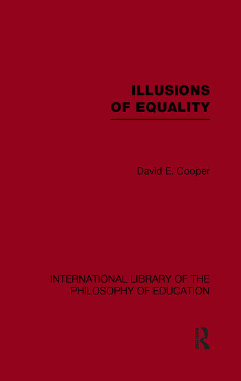 Illusions of Equality (International Library of the Philosophy of Education Volume 7) book cover