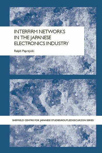 Interfirm Networks in the Japanese Electronics Industry book cover