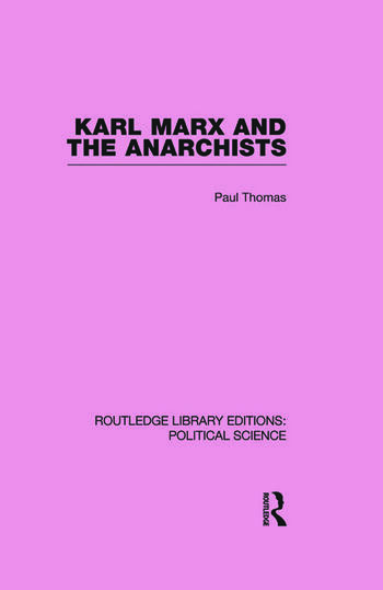 Karl Marx and the Anarchists Library Editions: Political Science Volume 60 book cover