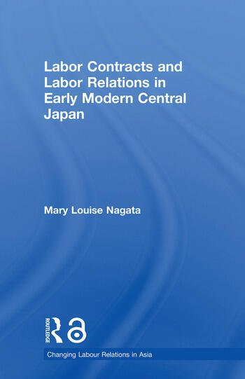 Labour Contracts and Labour Relations in Early Modern Central Japan book cover