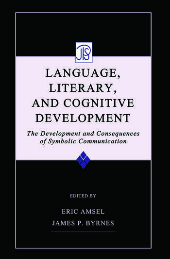 Language, Literacy, and Cognitive Development The Development and Consequences of Symbolic Communication book cover