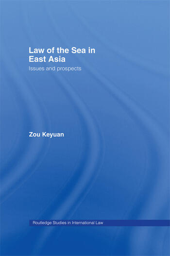 Law of the Sea in East Asia Issues and Prospects book cover