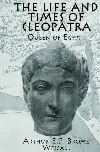 The Life and Times Of Cleopatra Queen of Egypt book cover
