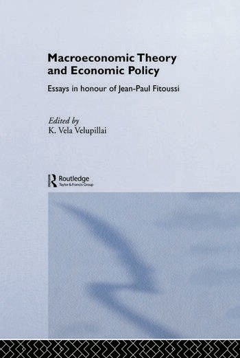 Macroeconomic Theory and Economic Policy Essays in Honour of Jean-Paul Fitoussi book cover