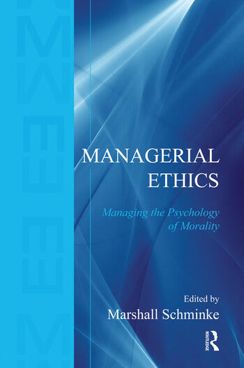 Managerial Ethics Managing the Psychology of Morality book cover